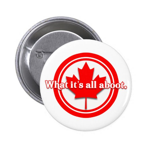Canada What It's All Aboot Pins