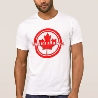 Canada What It's All Aboot T-Shirt