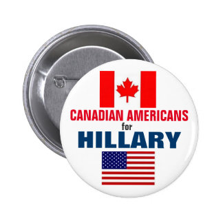 Canadian Americans for Hillary 2016 Pinback Button