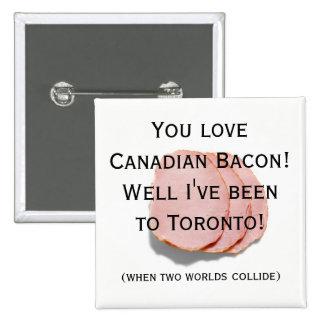 Canadian Bacon Fun Humor Pin/Button Button