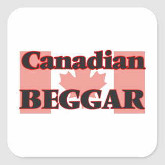 Canadian Beggar Square Sticker