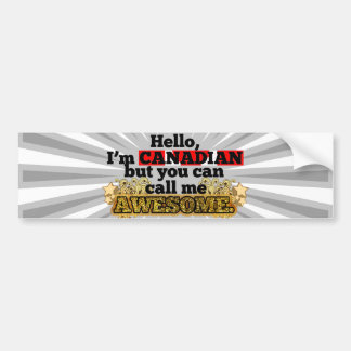 Canadian, but call me Awesome Bumper Sticker