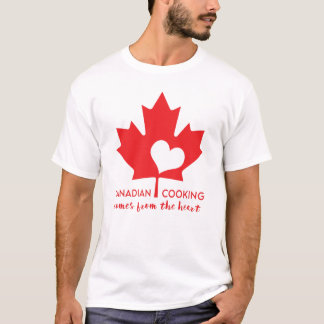 Canadian Cooking Comes from the Heart T-Shirt
