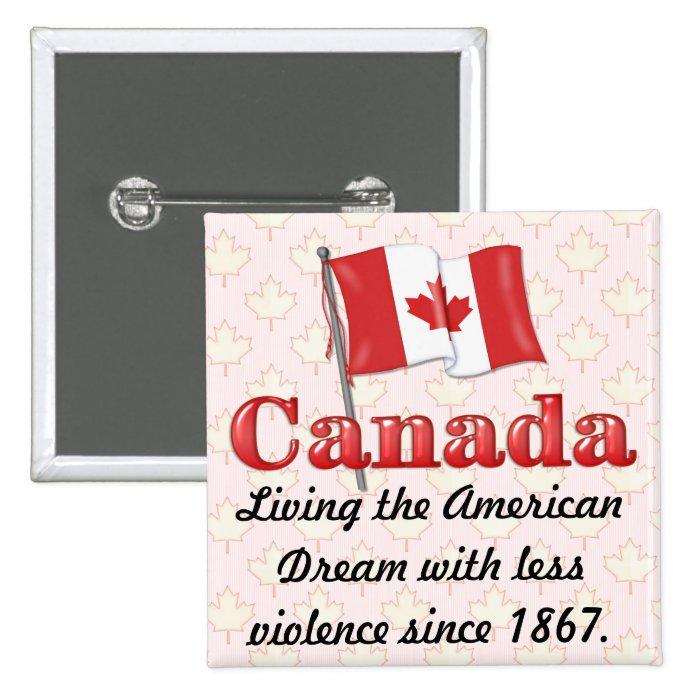 Canadian Dream Pinback Button