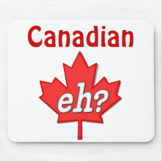 Canadian Eh? - Customize Mouse Mat