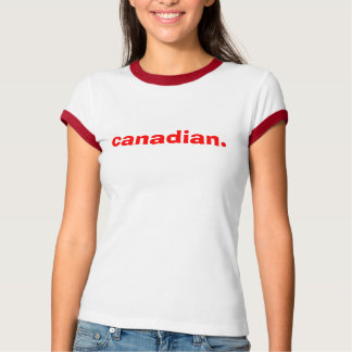 canadian. EH? Shirt