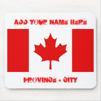 CANADIAN FLAG, Add Your Name Here, Province ... Mouse Pad