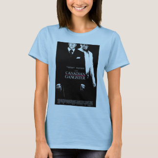 Canadian Gangster Woman's T-Shirt