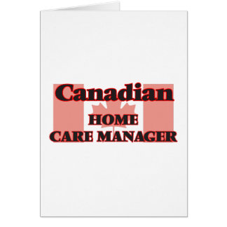 Canadian Home Care Manager Greeting Card