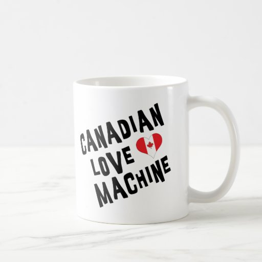 Canadian Love Machine Classic White Coffee Mug
