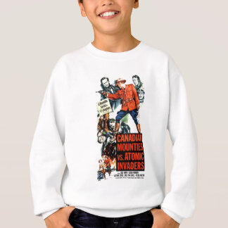 Canadian Mounties Vs. Atomic Invaders Sweatshirt