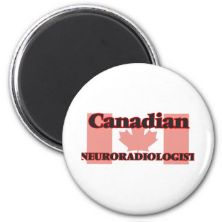 Canadian Neuroradiologist 2 Inch Round Magnet