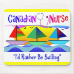 "CANADIAN NURSE ""I'D RATHER BE SAILING"" MOUSE PAD"