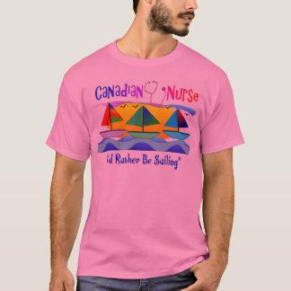 """CANADIAN NURSE """"I'D RATHER BE SAILING"""" T-Shirt"""