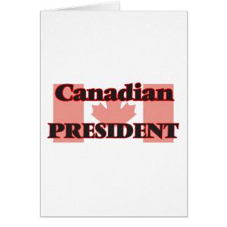 Canadian President Greeting Card