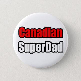 Canadian SuperDad Pinback Button