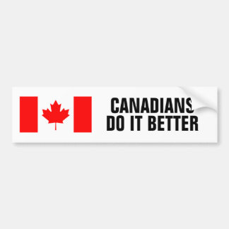 Canadians do it better flag funny bumper stickers
