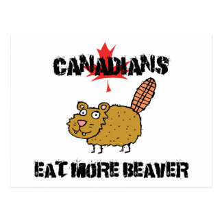 Canadians Eat More Beaver Postcard