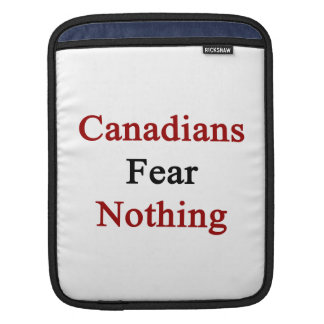 Canadians Fear Nothing iPad Sleeve