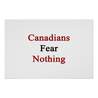 Canadians Fear Nothing Poster