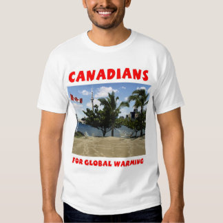 Canadians for Global Warming T-Shirt
