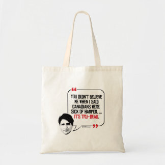 Canadians were tired of Harper - It's Tru-deau -.p Tote Bag