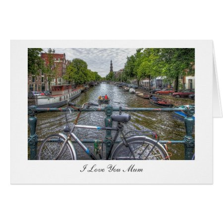 Canal Bridge View and Bike - I Love You Mum Card