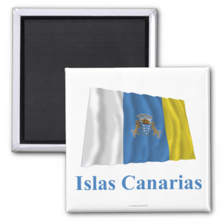 Canary Islands Waving Flag with Name in Spanish 2 Inch Square Magnet