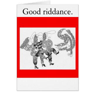 cancan, Good riddance. Card