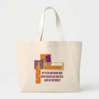 Cancelled 75th Birthday Gifts Large Tote Bag