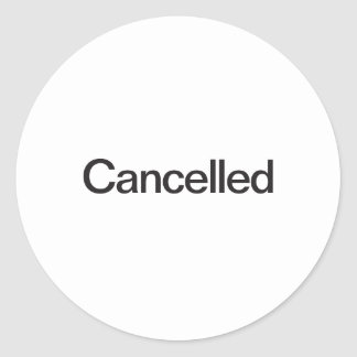 cancelled classic round sticker