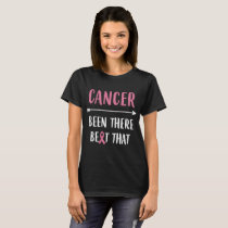 Cancer been there beat that cancer t-shirts