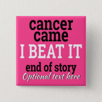 Cancer came. I beat it. Customizable Survivor Button