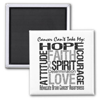 Cancer Can't Take My Hope Brain Cancer 2 Inch Square Magnet