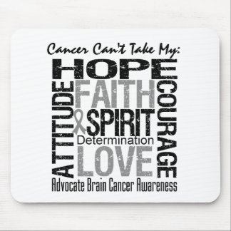 Cancer Can't Take My Hope Brain Cancer Mousepad