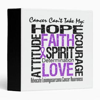Cancer Can't Take My Hope Leiomyosarcoma 3 Ring Binder