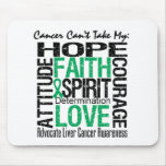 Cancer Can't Take My Hope Liver Cancer Mouse Pad