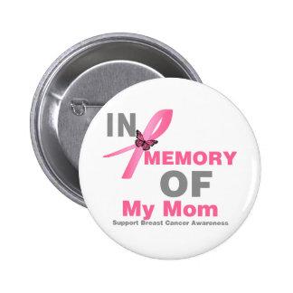 Cáncer de pecho en memoria de mi mamá pins