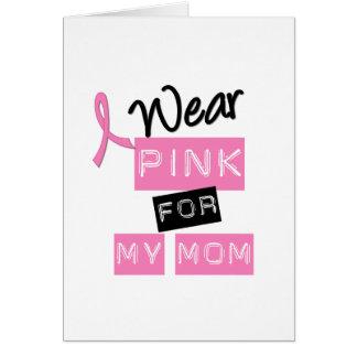 Cáncer de pecho llevo el rosa para mi mamá tarjeta de felicitación