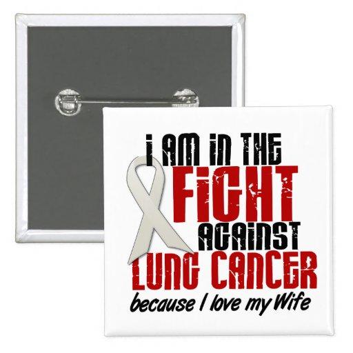 Cáncer de pulmón EN la esposa de la LUCHA 1 Pin Cuadrada 5 Cm