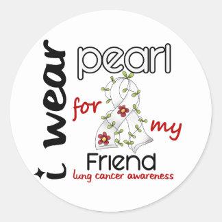 Cáncer de pulmón llevo la perla para mi amigo 43 pegatina redonda