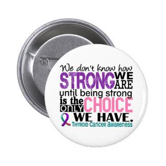 Cáncer de tiroides cómo es fuerte somos pin redondo de 2 pulgadas