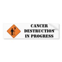 cancer destruction in progress sticker