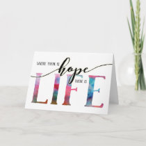 Cancer Encouragement – Where there is Hope there Card