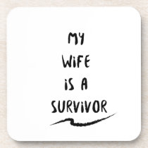 Cancer Fighter  My Wife Is A Survivor Beverage Coaster