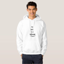 Cancer Fighter  My Wife Is A Survivor Hoodie