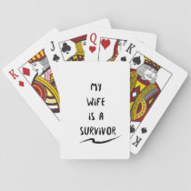 Cancer Fighter  My Wife Is A Survivor Playing Cards