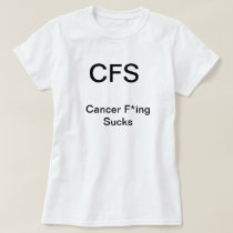 Cancer Freaking Sucks T-Shirt