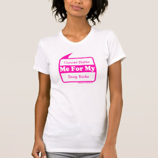 Cancer Hates MeForMy Drop Kicks Pink Women Shirt
