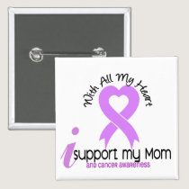 CANCER I Support My Mom Pinback Button